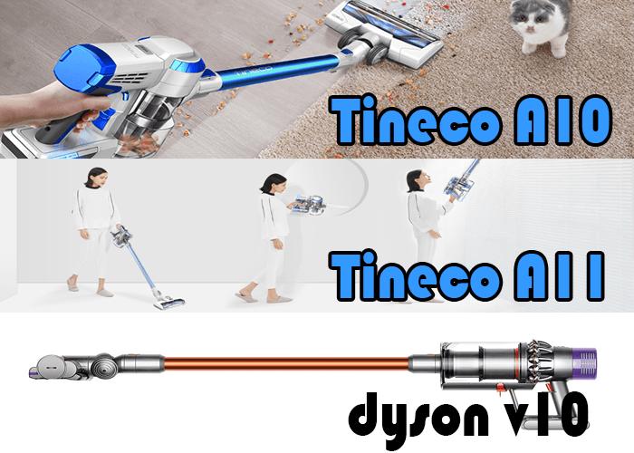 Tineco A10 vs Tineco A11 vs Dyson V10